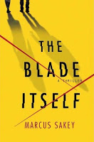 Review: <i>The Blade Itself</i> by Marcus Sakey