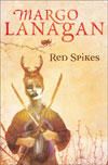 Review: <i>Red Spikes</i> by Margo Lanagan