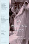 Review: My Wedding Dress: True-Life Tales of Lace, Laughter, Tears and Tulle