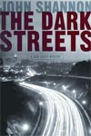 Review: <i>The Dark Streets</i> by John Shannon
