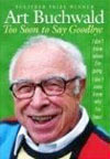 Review: <i>Too Soon to Say Goodbye</i> by Art Buchwald