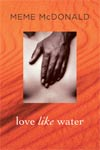 Review: <i>Love Like Water</i> by Meme McDonald