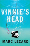 Review: <i>Vinnie's Head</i> by Marc Lecard