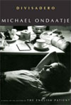 Review:  <i>Divisadero</i> by Michael Ondaatje