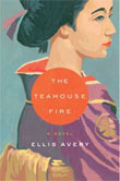 Review: <i>The Teahouse Fire </i>by Ellis Avery