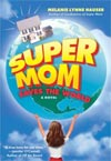 Review: <i>Supermom Saves the World</i> by Melanie Lynn Hauser