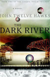 Review: <i>The Dark River</i> by John Twelve Hawks