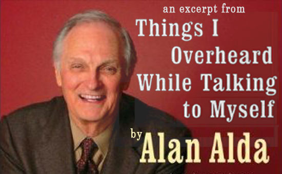 Excerpt: <i>Things I Overheard While Talking to Myself</i> by Alan Alda