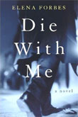 Review: <i>Die with Me</i> by Elena Forbes