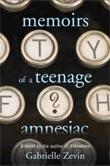 Review: <i>Memoirs of A Teenage Amnesiac</i> by Gabrielle Zevin
