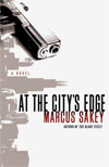 Review: <i>At the City's Edge</i> by Marcus Sakey