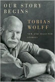 Review: Our Story Begins by Tobias Wolff