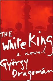 Review: <i>The White King</i> by Gyorgy Dragomán