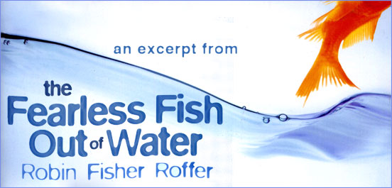 Excerpt: <i>The Fearless Fish Out of Water</i> by Robin Fisher Roffer
