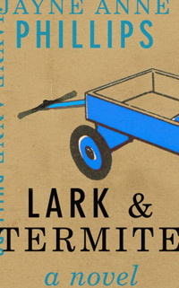 Review: <i>Lark &#038; Termite</i> by Jayne Anne Phillips