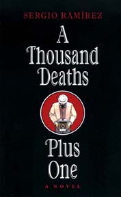 Review: <i>A Thousand Deaths Plus One</i> by Sergio Ramirez