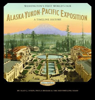 Non-Fiction: <i>Alaska-Yukon-Pacific Exposition</i> by Alan J. Stein, Paula Becker and the HistoryLink Staff