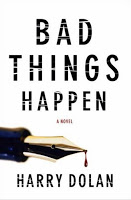 Crime Fiction: Bad Things Happen by Harry Dolan