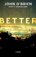 Fiction: <i>Better</i> by John O'Brien