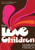 Review: <i>The Love Children</i> by Marilyn French