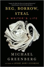 Biography: <i>Beg, Borrow, Steal: A Writer's Life</i> by Michael Greenberg