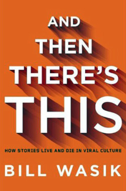Review: And Then There's This by Bill Wasik