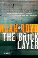 Crime Fiction: The Bricklayer by Noah Boyd