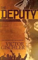 Crime Fiction: <i>The Deputy</i> by Victor Gischler