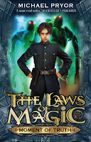 Children's Books: <i>Moment of Truth: Volume 5, The Laws of Magic</i> by Michael Pryor