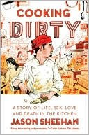 Biography: <i>Cooking Dirty</i> by Jason Sheehan