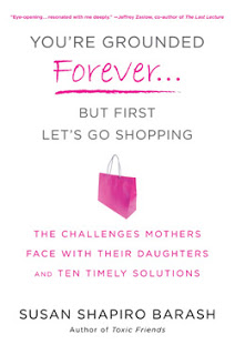 New Today: <i>You're Grounded Forever&#8230; But First Let's Go Shopping</i> by Susan Shapiro Barash