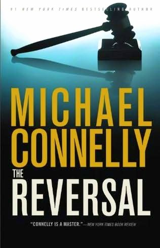 Crime Fiction: The Reversal by Michael Connelly