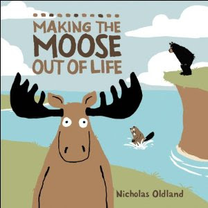 Holiday Gift Guide: <i>Making the Moose Out of Life</i> Nicholas Oldland
