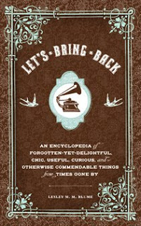 Holiday Gift Guide: Let's Bring Back by Lesley M.M. Blume