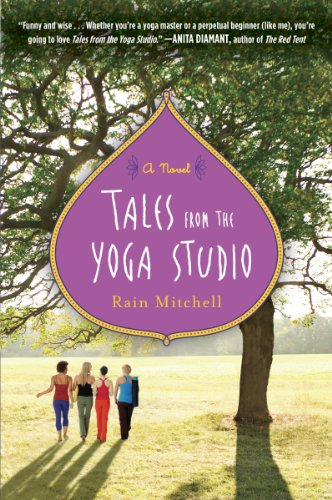 Excerpt: <i>Tales from the Yoga Studio: A Novel</i> by Rain Mitchell