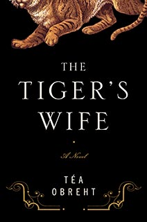 Fiction: <i>The Tiger's Wife</i> by Téa Obreht
