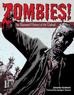 Art &#038; Culture: <i>Zombies!: An Illustrated History of the Undead</i> by Jovanka Vuckovic