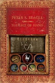 SF/F: <i>Sleight of Hand</i> by Peter S. Beagle