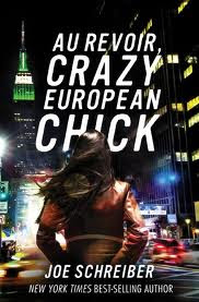 On My Desk: <i>Au Revoir, Crazy European Chick</i> by Joe Schreiber