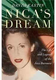 Biography: <i>Nica's Dream</i> by David Kastin
