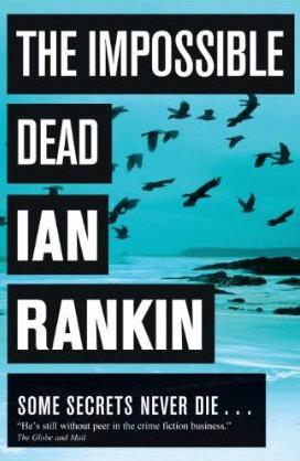 Pierce's Pick: <i>The Impossible Dead</i> by Ian Rankin