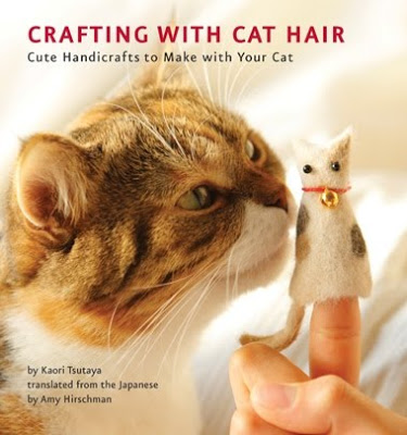 New Yesterday: <i>Crafting With Cat Hair</i> by Kaori Tsutaya