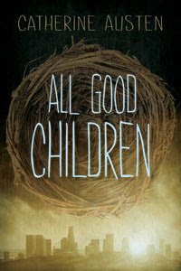 Children's Books: <i>All Good Children</i> by Catherine Austen