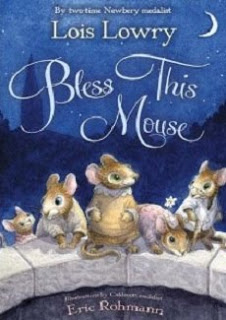 Holiday Gift Guide: <i>Bless This Mouse</i> by Lois Lowry