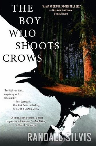 Pierce's Pick: <i>The Boy Who Shoots Crows</i> by Randall Silvis