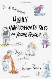 Holiday Gift Guide: <i>Highly Inappropriate Tales for Young People</i> by Douglas Coupland and Graham Roumieu
