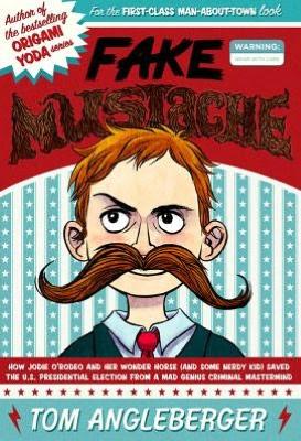 Children&#8217;s Book: <i>Fake Mustache</i> by Tom Angleberger