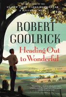 Fiction: <i>Heading Out to Wonderful</i> by Robert Goolrick