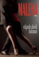 This Just In… Malena: A Novel by Edgardo David Holzman