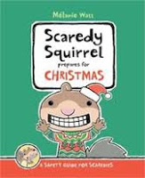Holiday Gift Guide: Scaredy Squirrel Prepares for Christmas written and illustrated by Melanie Watt